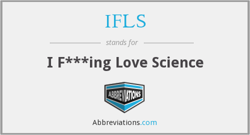 IFLS - I F***ing Love Science