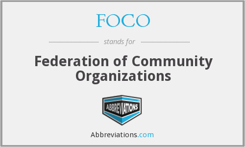 FOCO - Federation of Community Organizations