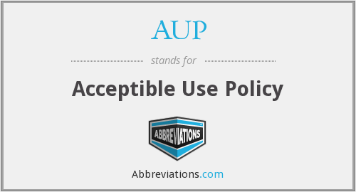 AUP - Acceptible Use Policy