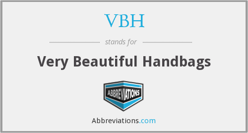VBH - Very Beautiful Handbags