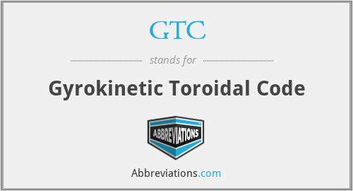 GTC - gyrokinetic toroidal code
