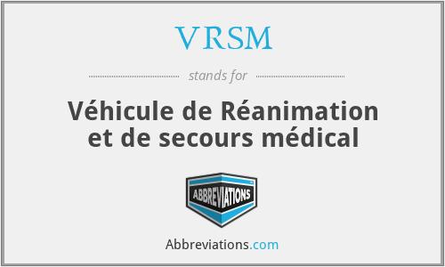 VRSM - Véhicule de Réanimation et de secours médical