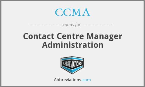 CCMA - Contact Centre Manager Administration