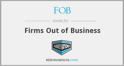 FOB - Firms Out of Business