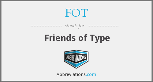 FOT - Friends of Type