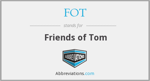 FOT - Friends of Tom