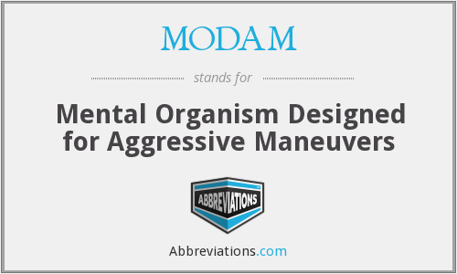 MODAM - Mental Organism Designed for Aggressive Maneuvers