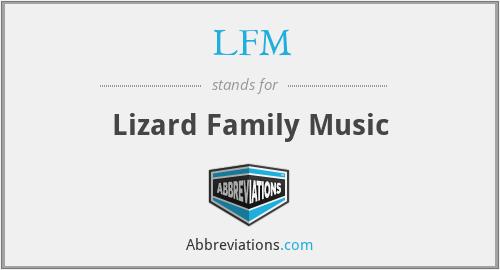 LFM - Lizard Family Music