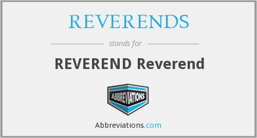 What does REVERENDS stand for?