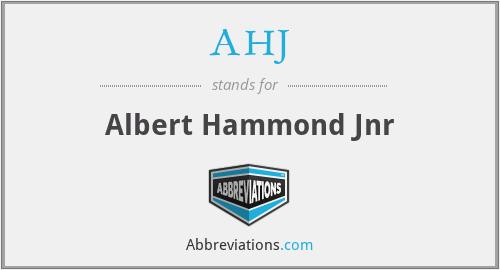 AHJ - Albert Hammond Jnr