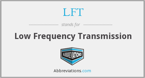 LFT - Low Frequency Transmission