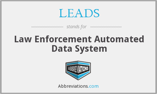 LEADS - Law Enforcement Automated Data System