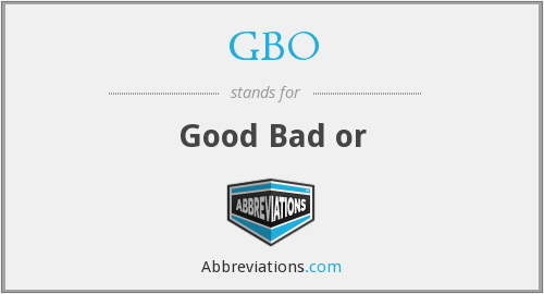 GBO - Good Bad or