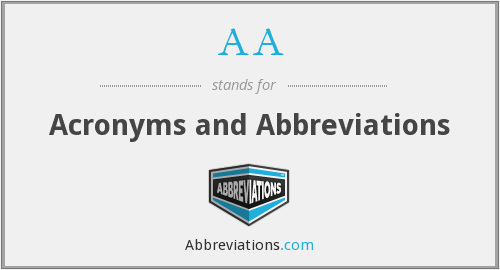 AA - Acronyms and Abbreviations
