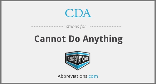 CDA - Cannot Do Anything