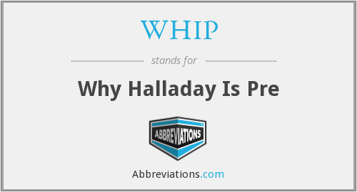 WHIP - Why Halladay Is Pre