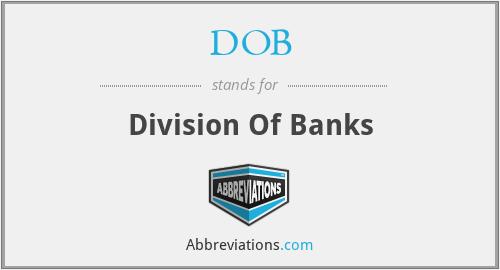 DOB - Division Of Banks