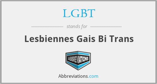 LGBT - Lesbiennes Gais Bi Trans