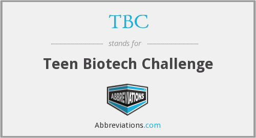 TBC - Teen Biotech Challenge