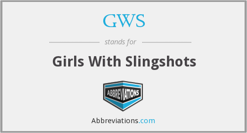 GWS - Girls With Slingshots
