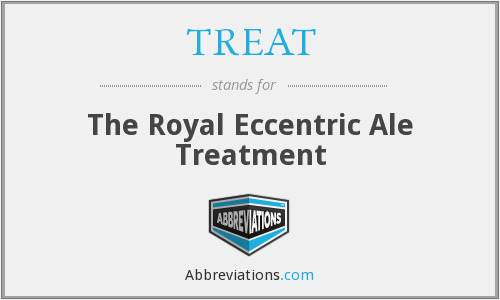 TREAT - The Royal Eccentric Ale Treatment