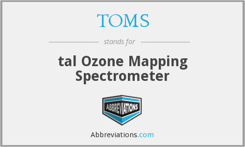 TOMS - tal Ozone Mapping Spectrometer