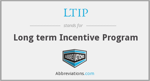 LTIP - Long term Incentive Program