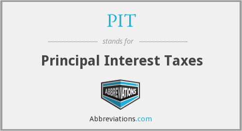 PIT - Principal Interest Taxes