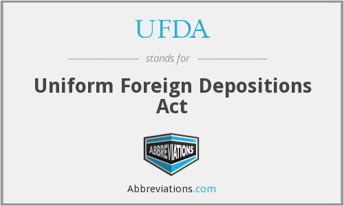 UFDA - Uniform Foreign Depositions Act