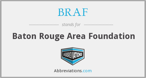 BRAF - Baton Rouge Area Foundation