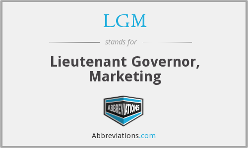 LGM - Lieutenant Governor, Marketing