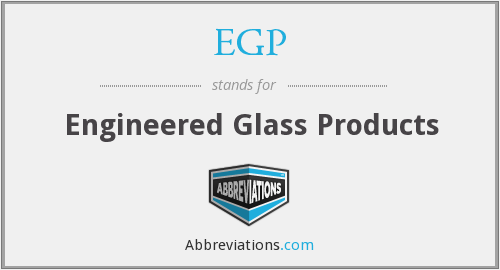 EGP - Engineered Glass Products