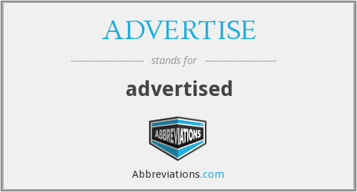 ADVERTISE - advertised