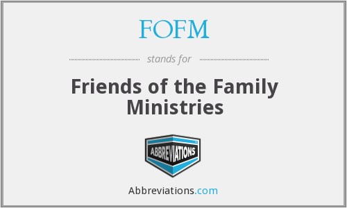 FOFM - Friends of the Family Ministries