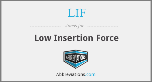 LIF - Low Insertion Force