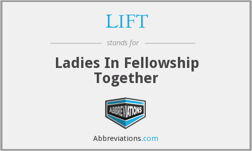 LIFT - Ladies In Fellowship Together