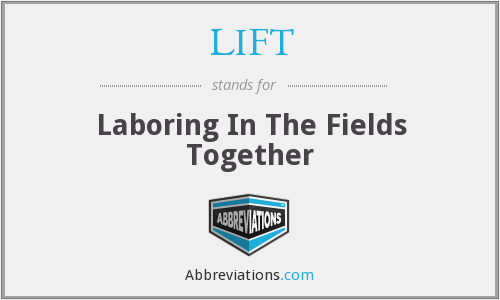 LIFT - Laboring In The Fields Together
