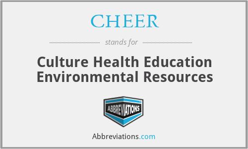 CHEER - Culture Health Education Environmental Resources