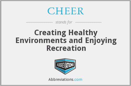 CHEER - Creating Healthy Environments and Enjoying Recreation