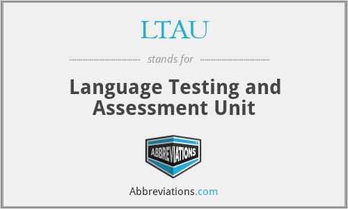LTAU - Language Testing and Assessment Unit