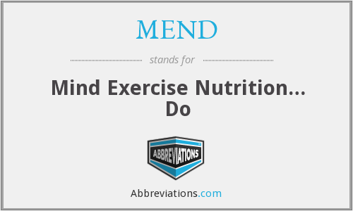 MEND - Mind Exercise Nutrition… Do