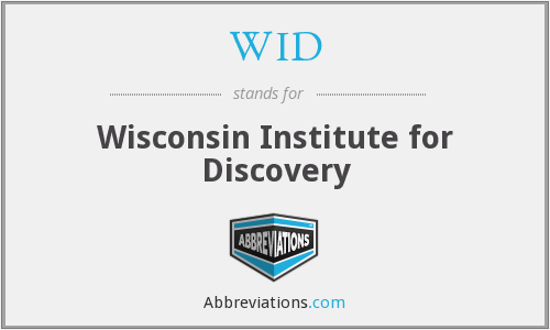WID - Wisconsin Institute for Discovery