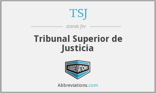 TSJ - Tribunal Superior de Justicia