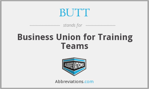 BUTT - Business Union for Training Teams