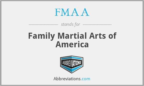 FMAA - Family Martial Arts of America