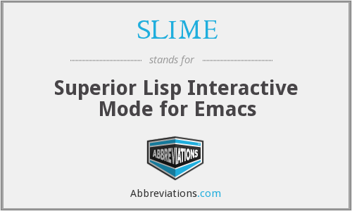 SLIME - Superior Lisp Interactive Mode for Emacs