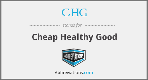 CHG - Cheap Healthy Good
