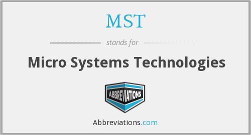 MST - Micro Systems Technologies