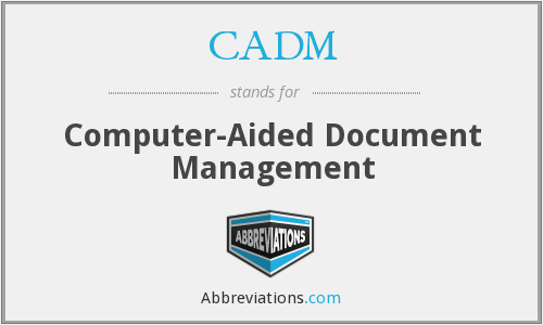 What does CADM stand for?