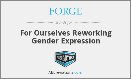 FORGE - For Ourselves Reworking Gender Expression